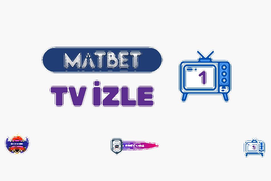 Canlı Maç İzle Matbet TV