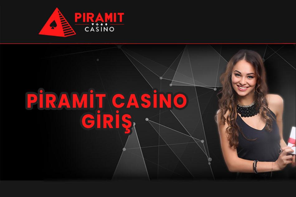 Piramit Casino Giriş 2020